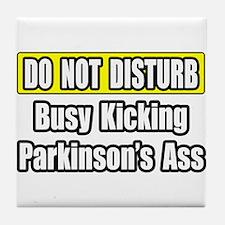 """""""Kicking Parkinson's Ass"""" Tile Coaster"""