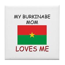 My Burkinabe Mom Loves Me Tile Coaster