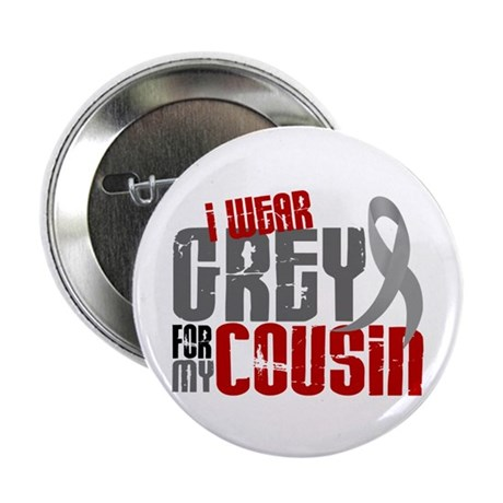 """I Wear Grey For My Cousin 6 2.25"""" Button (10 pack)"""