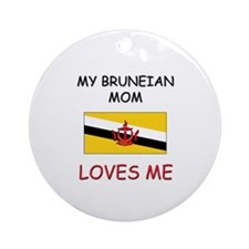 My Bruneian Mom Loves Me Ornament (Round)