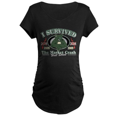 I survived the Market Crash 2 Maternity Dark T-Shi