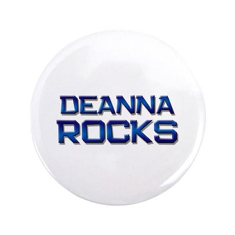 "deanna rocks 3.5"" Button"