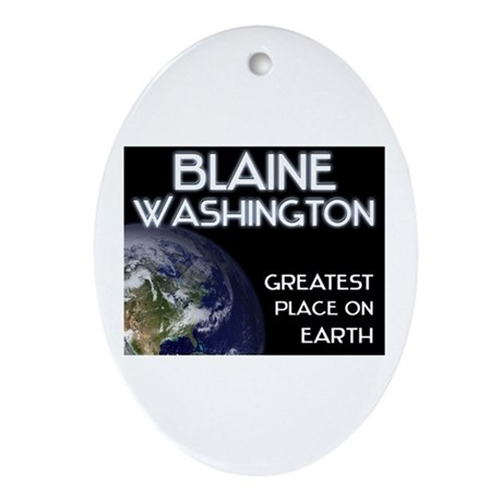 blaine washington - greatest place on earth Orname