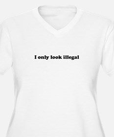 I only look Illegal Women's Plus Size V-Neck Tee