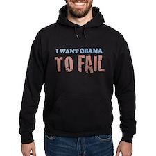 I want Obama To Fail Hoodie