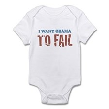 I want Obama To Fail Infant Bodysuit