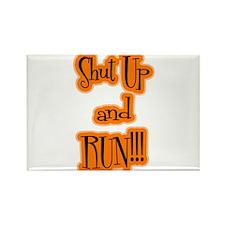 Shut Up and Run! Rectangle Magnet