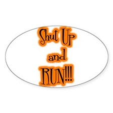 Shut Up and Run! Oval Decal