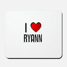I LOVE RYANN Mousepad