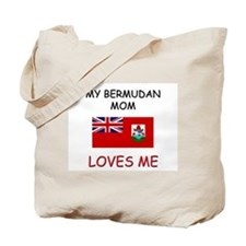 My Bermudan Mom Loves Me Tote Bag