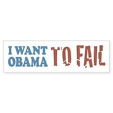 I want Obama To Fail Bumper Bumper Sticker