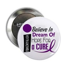 "BELIEVE DREAM HOPE Fibromyalgia 2.25"" Button"