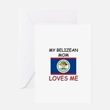 My Belizean Mom Loves Me Greeting Card