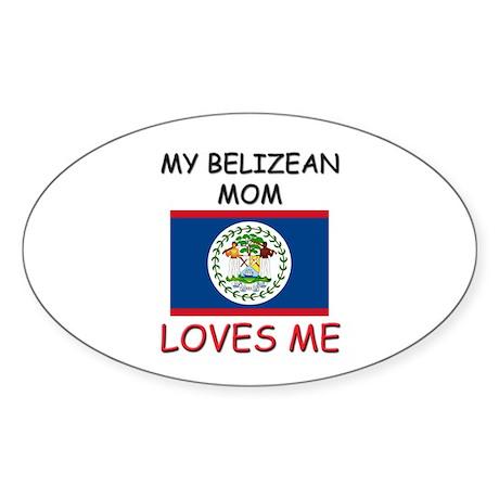 My Belizean Mom Loves Me Oval Sticker