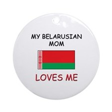 My Belgian Mom Loves Me Ornament (Round)