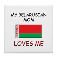 My Belgian Mom Loves Me Tile Coaster