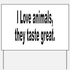 Anti-Peta Animal Humor Yard Sign