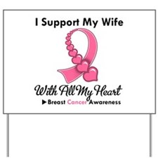 Breast Cancer Support Wife Yard Sign