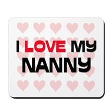 I Love My Nanny Mousepad