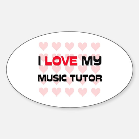 I Love My Music Tutor Oval Decal