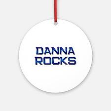 danna rocks Ornament (Round)