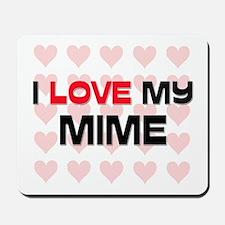 I Love My Mime Mousepad