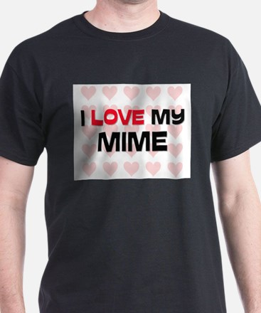 I Love My Mime T-Shirt