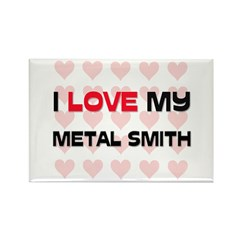 I Love My Metal Smith Rectangle Magnet