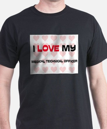 I Love My Medical Technical Officer T-Shirt