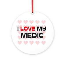 I Love My Medic Ornament (Round)