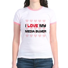 I Love My Media Buyer T