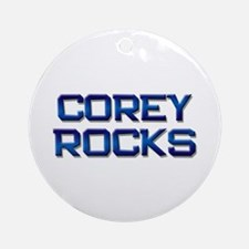 corey rocks Ornament (Round)