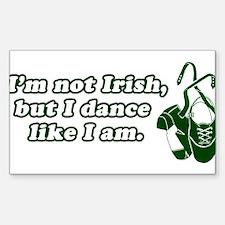 I'm not Irish, but I dance li Rectangle Decal