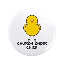 """Church Choir Chick 3.5"""" Button"""
