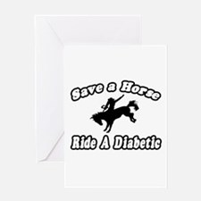 """""""Save Horse, Ride Diabetic"""" Greeting Card"""