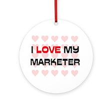 I Love My Marketer Ornament (Round)