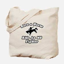 """Ride an MS Fighter"" Tote Bag"