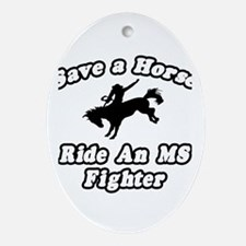 """Ride an MS Fighter"" Oval Ornament"