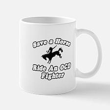 """""""Ride an OCD Fighter"""" Mug"""