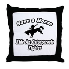 """""""Ride Osteoporosis Fighter"""" Throw Pillow"""