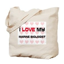 I Love My Marine Biologist Tote Bag