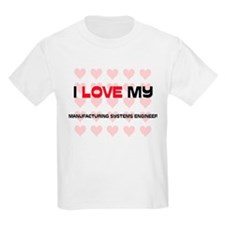I Love My Manufacturing Systems Engineer T-Shirt