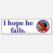 I Hope He Fails Bumper Bumper Bumper Sticker