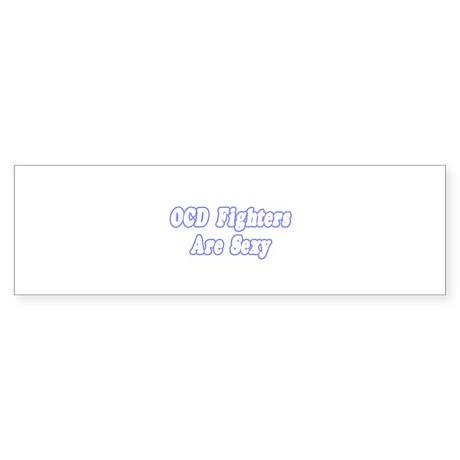 """""""OCD Fighters Are Sexy"""" Bumper Sticker"""
