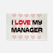 I Love My Manager Rectangle Magnet