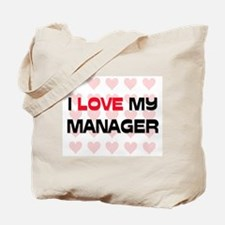 I Love My Manager Tote Bag