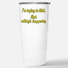 Trying to Think... Travel Mug