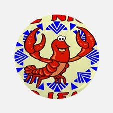 """Be Nice or Leave: Crawfish 3.5"""" Button"""