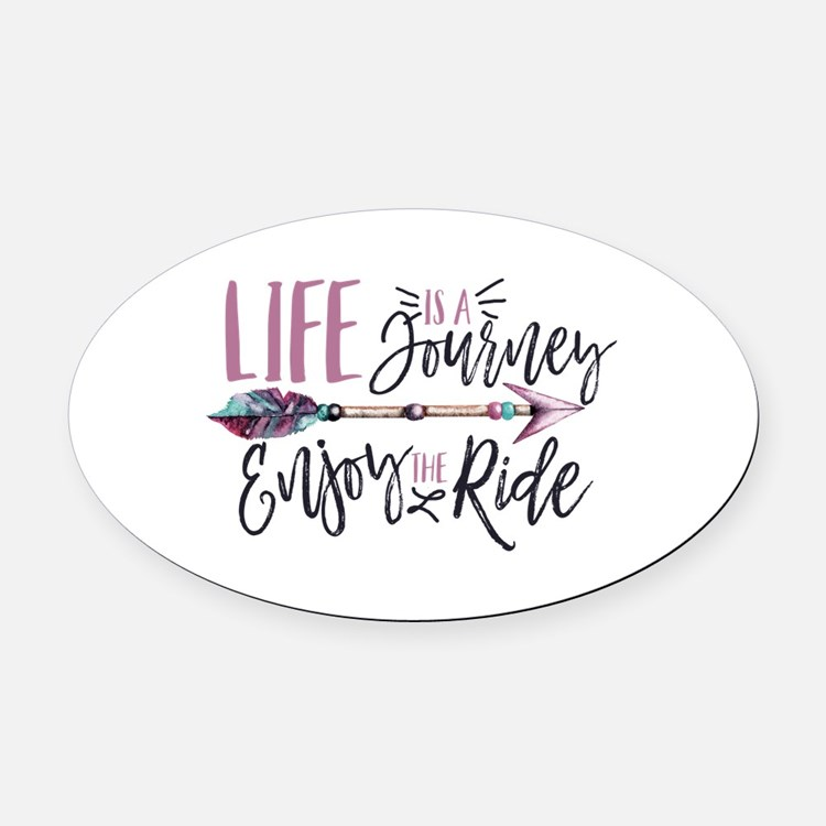 Life Is A journey Enjoy The Ride Oval Car Magnet