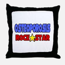 """""""Osteoporosis Rock Star"""" Throw Pillow"""